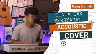 ELEMENT - CINTA TAK BERSYARAT // Accoustic Cover By Bang Sumleh