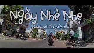 [MV] Ngày Nhè Nhẹ - Pjnboys ft VươngPk n' ThangZet Bánh Mỳ