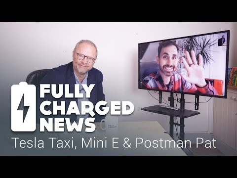 Tesla Taxi, Mini E & Postman Pat | Fully Charged news
