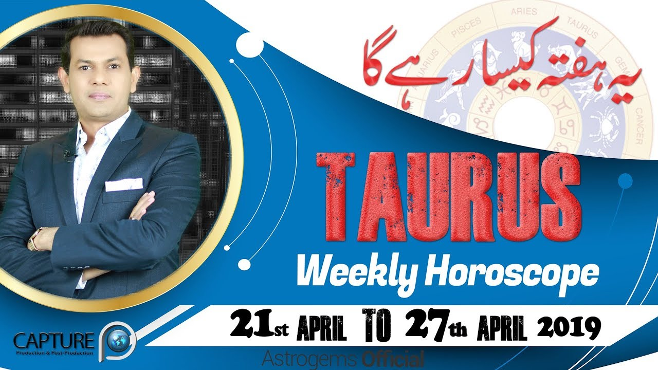 Taurus Weekly Horoscope from Sunday 21st April to Saturday 27th April 2019