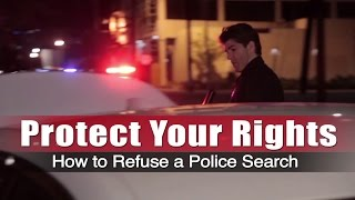 How To Refuse a Police Search - Protect Your Rights