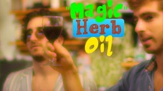 """MAGIC"" HERB Oil. The KIND that makes you feel great - How To Make"