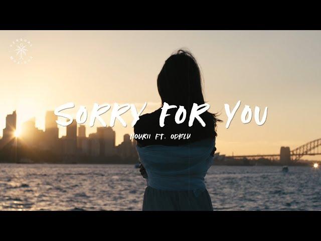 nourii - Sorry for You (feat. ODBLU) [Lyrics]