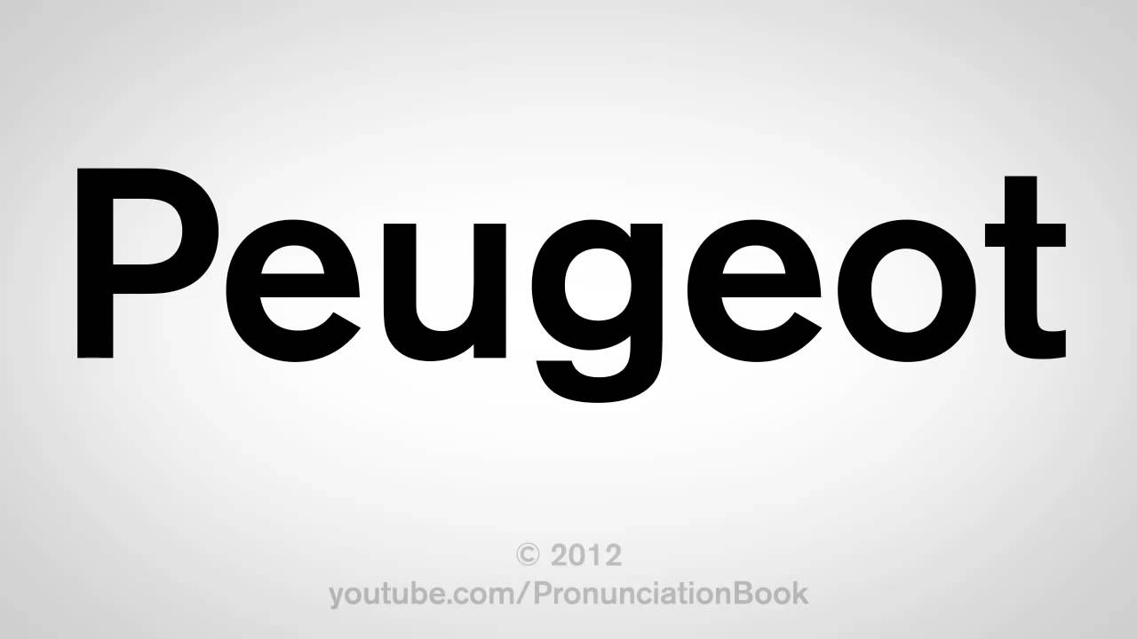 how to pronounce peugeot - youtube