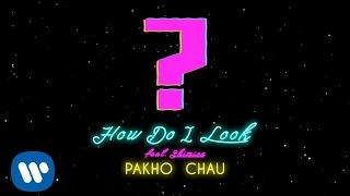 周柏豪 Pakho Chau -  How Do I Look (feat. Shimica) (Official Lyrics Video)