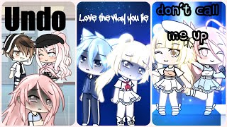 Undo//love the way you lie//don't call me up//GLMV//Gachalife//part 1//read pinned comment!