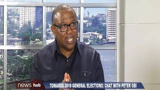 Towards 2019 General Elections: Chat With Peter Obi   News Hub