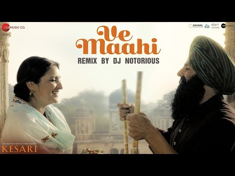 Ve Maahi Remix by DJ Notorious | Kesari | Akshay Kumar & Parineeti Chopra