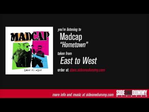 Madcap - Hometown