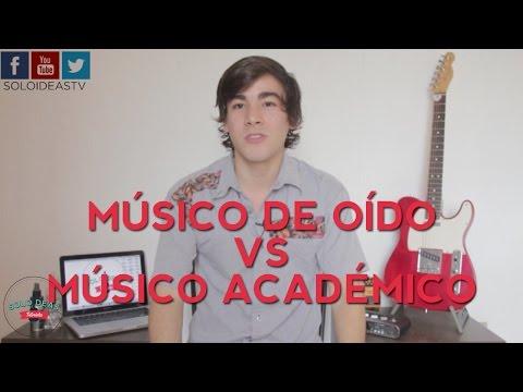 MUSICO DE OIDO VS MUSICO ACADEMICO