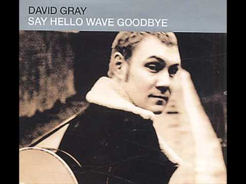 David Gray - Say Hello Wave Goodbye