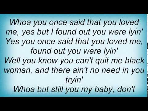 Lightnin' Hopkins - Your Own Fault, Baby, To Treat Me The Way You Do Lyrics