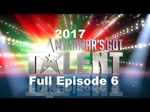 FULL Episode 6 Audition   Myanmar's Got Talent 2017 Season 4 ျမန္မာ