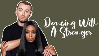 Sam Smith ft. Normani - Dancing With A Stranger (Lyrics) Video