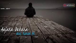 Gambar cover Aana chaho jab tum mere pass me song status