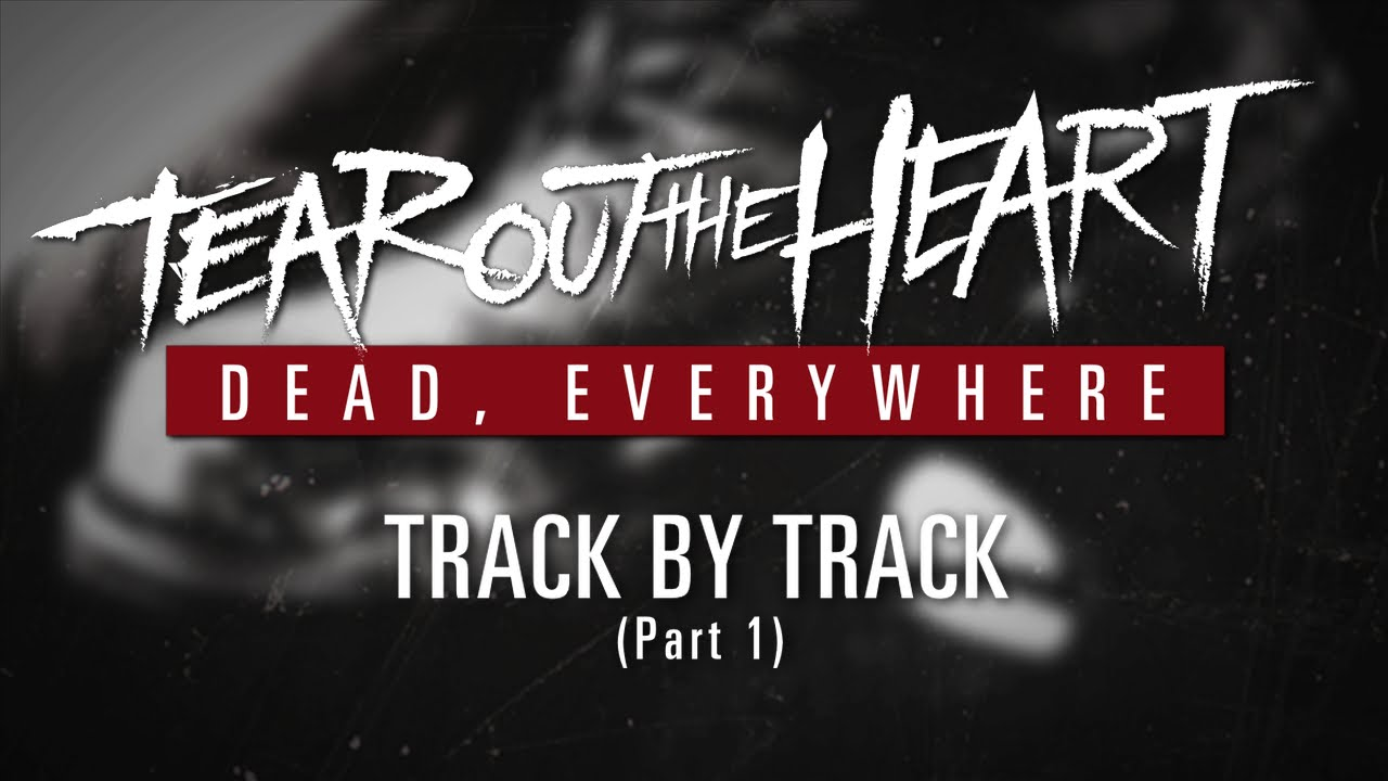 Tear Out The Heart - Dead Everywhere
