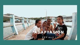 KKN week #1| Adaptation