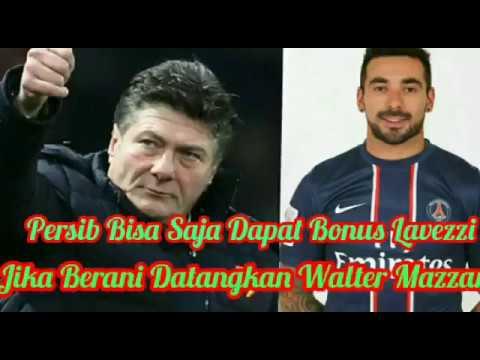 Persib Bisa Saja Dapat 'Bonus' Lavezzi jika Berani Datangkan Walter Mazzarri