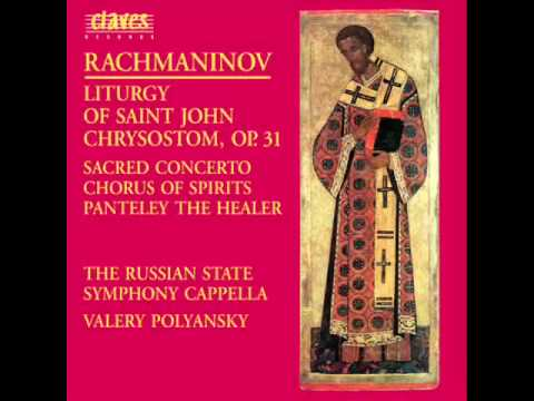 The Russian State Symphony Cappella - S. Rachmaninov: Liturgy of St. John Chrysostom / Antiphon