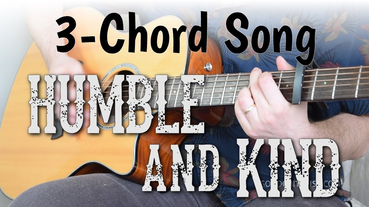 Humble And Kind Easy Guitar Tutorial 3 Chord Song Tim Mcgraw