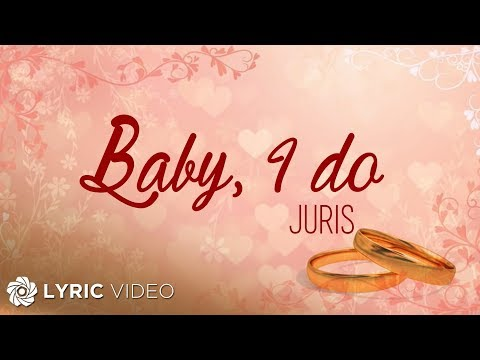 Juris - Baby, I do (Official Lyric Video)
