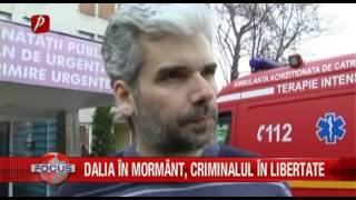 DALIA ÎN MORMÂNT,CRIMINALUL ÎN LIBERTATE