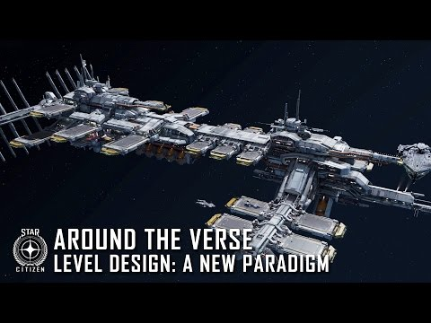 Star Citizen: Around the Verse - Level Design