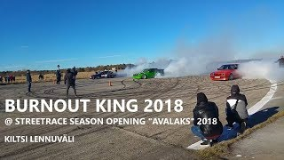 "Burnout King 2018 @ Streetrace Season Opening ""Avalaks"" 2018"