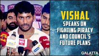 Vishal Speaks on Fighting Piracy and Councils Future Plans