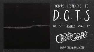 "CHRONOGRAPHS - ""D.O.T.S"" - July 2014"