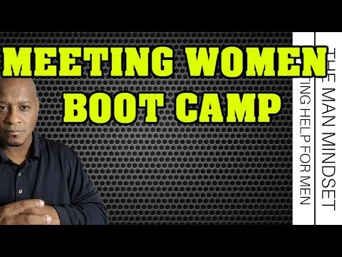 HOW TO APPROACH WOMEN BOOT CAMP  (FOLLOW THE PLAY F%*KING BOOK)