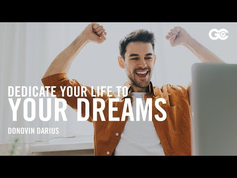 Dedicate Your Life To Achieve Your Dreams