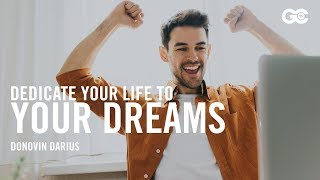 How To Dedicate Y๐ur Life and Achieve Your Dreams   Donovin Darius