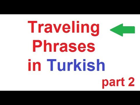Traveling  Phrases in Turkish - How To Speak Turkish with Traveling Phrases -