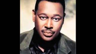 Give Me The Reason - Luther Vandross