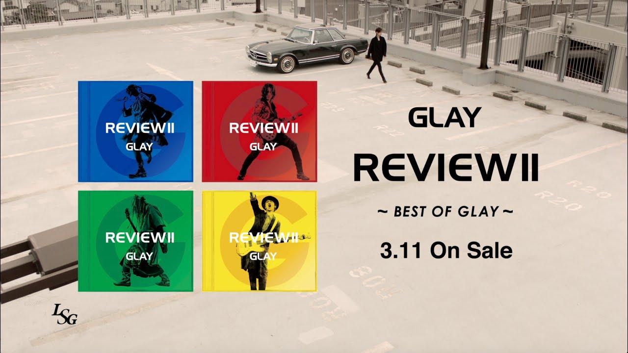 GLAY『REVIEW Ⅱ 〜BEST OF GLAY〜』SPOT (HOWEVER ver.)