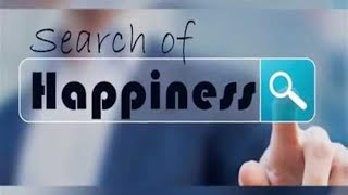 Search of Happiness