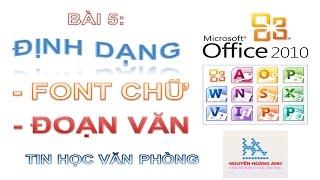 Bài 5 | Định dạng văn bản trong Microsoft Word 2010 | Tin học văn phòng - Nguyễn Hoàng Anh