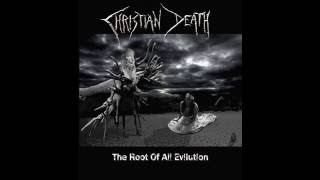 Video christian death 'The Root Of All Evilution ' (2015) download MP3, 3GP, MP4, WEBM, AVI, FLV Oktober 2017