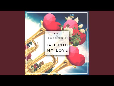 Fall Into My Love