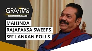 Gravitas: Mahinda Rajapaksa sweeps Sri Lankan polls | What does it mean for India?