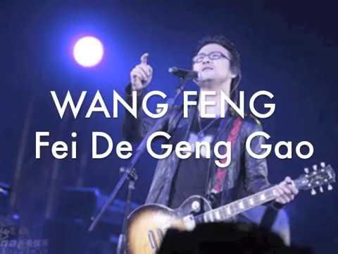 WANG FENG - Fei De Geng Gao