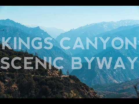 Kings Canyon Scenic Byway in 4K