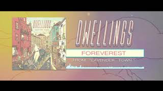 DWELLINGS - Foreverest (Official Stream)