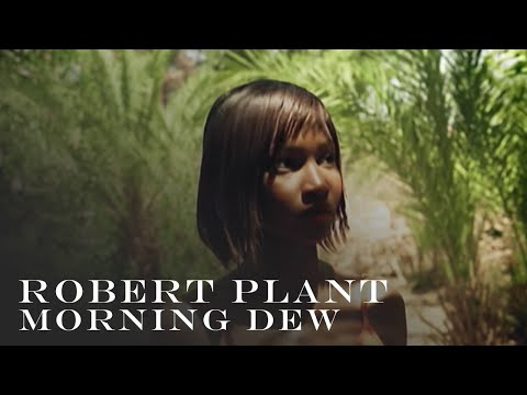 Robert Plant | 'Morning Dew' | Official Music Video