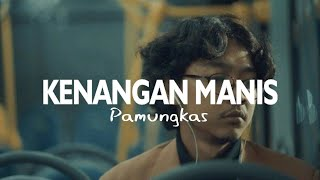 Download Lagu Pamungkas - Kenangan Manis (Lirik) mp3