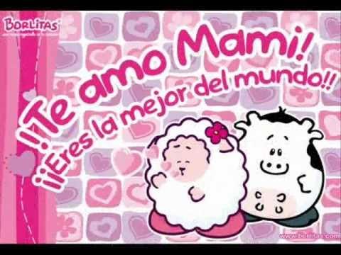 Te AMO mami - YouTube