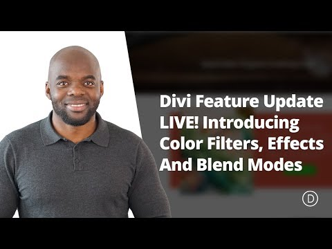 Divi Feature Update LIVE | Introducing Color Filters, Effects And Blend Modes