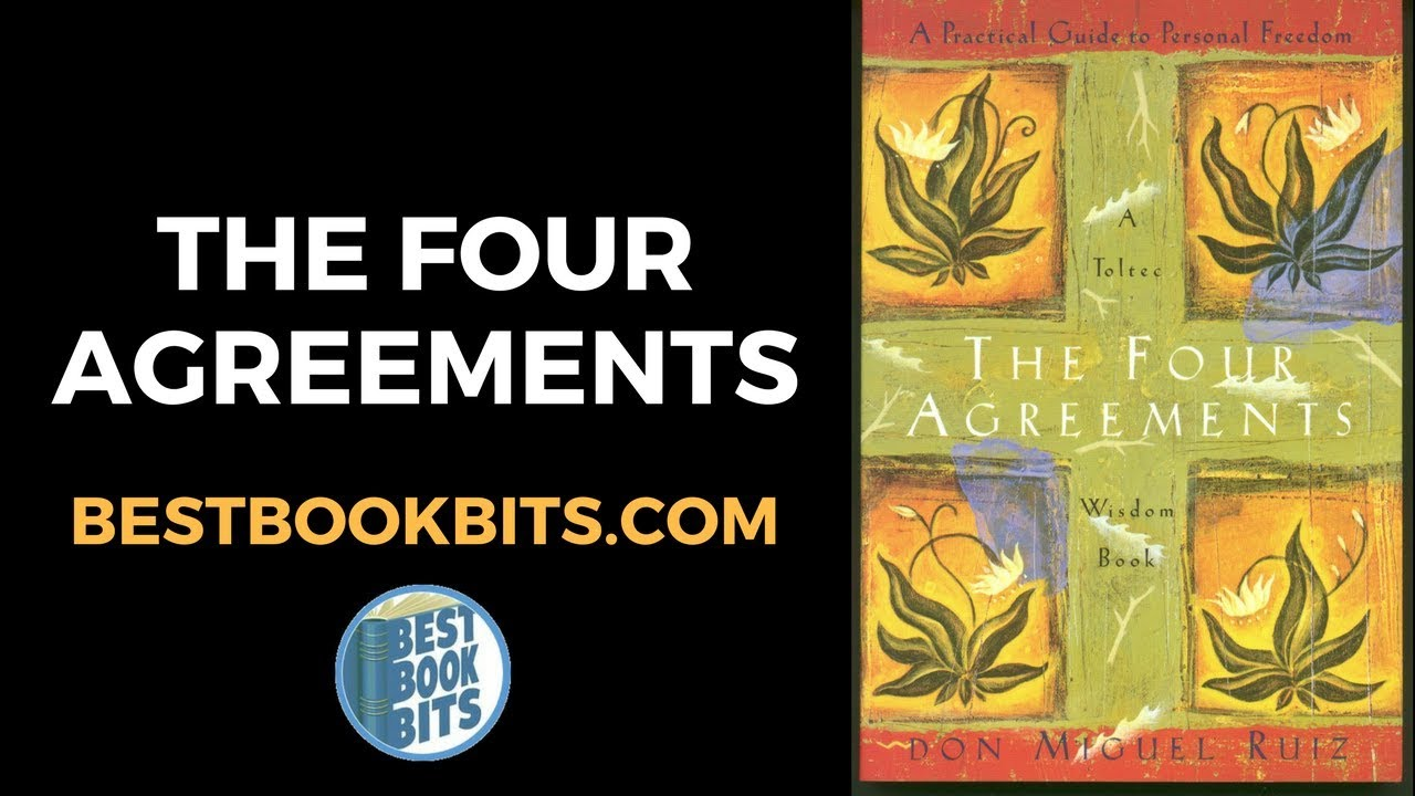 The Four Agreements Don Miguel Ruiz Book Summary Bestbookbits