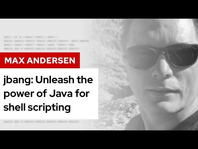 jbang: Unleash the power of Java for shell scripting | DevNation Tech Talk